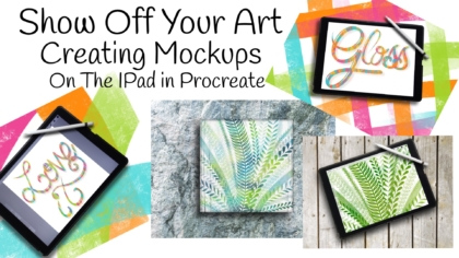 Show Off Your Art Creating Mockups on the IPad in Procreate Course JSPCREATE